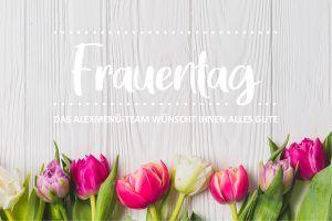 Wir wünschen Ihnen alles Liebe zum Frauentag